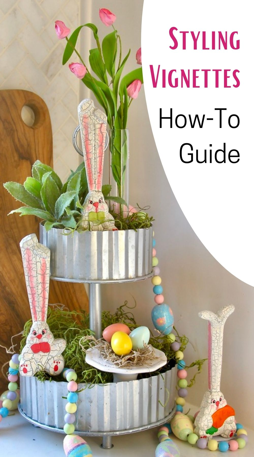 Pin showing the final display with a title reading Styling Vignettes: How-To Guide